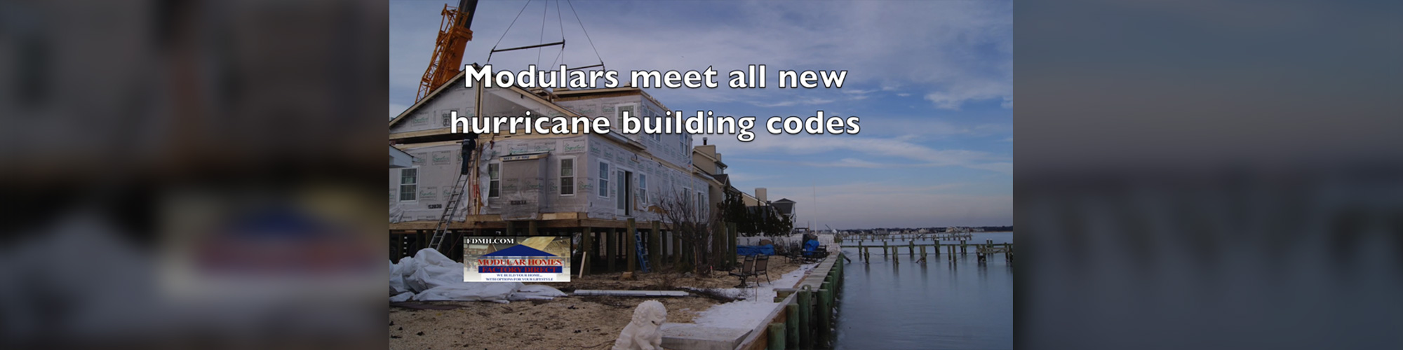 Modular Homes Factory Direct meet all new hurricane building codes